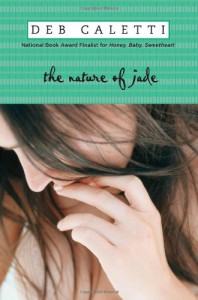 The Nature of Jade - Deb Caletti