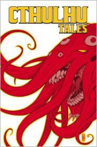 Cthulhu Tales Omnibus: Madness - William Messner-Loebs, Steve Niles, Brian Augustyn
