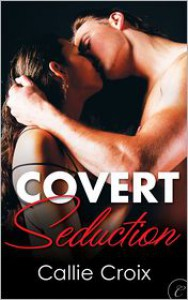 Covert Seduction - Callie Croix