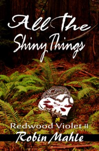 All the Shiny Things - Robin Mahle