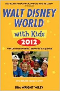 Fodor's Walt Disney World with Kids 2012: with Universal Orlando, SeaWorld & Aquatica - Kim Wright Wiley