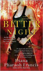 Bitter Night (Horngate Witches Series #1) - Diana Pharaoh Francis