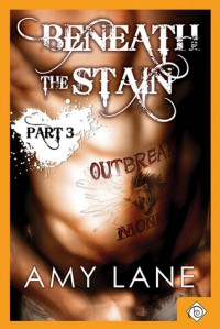 Beneath the Stain - Part Three - Amy Lane
