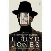 A History of Silence: a memoir - Lloyd Jones