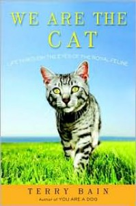 We Are the Cat: Life Through the Eyes of the Royal Feline - Terry Bain
