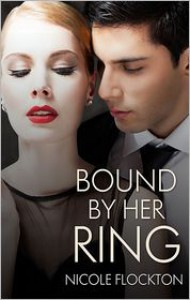 Bound by Her Ring - Nicole Flockton