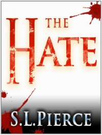 The Hate - S.L. Pierce