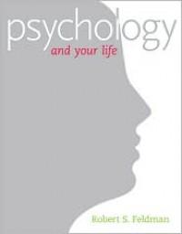 Psychology and Your Life - Robert S. Feldman