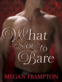 What Not To Bare - Megan Frampton