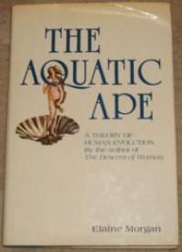 The Aquatic Ape - Elaine Morgan