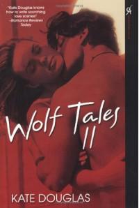 Wolf Tales II - Kate Douglas