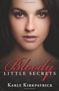 Bloody Little Secrets - Karly Kirkpatrick