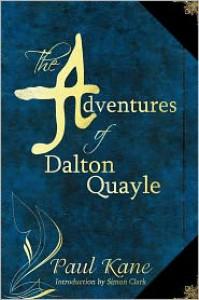 The Adventures of Dalton Quayle - Paul Kane