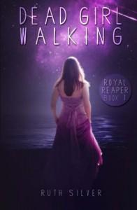 Dead Girl Walking (Royal Reaper) - Ruth Silver
