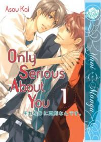 Only Serious About You 1 - Kai Asou
