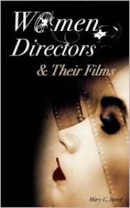 Women Directors and Their Films - Mary G. Hurd