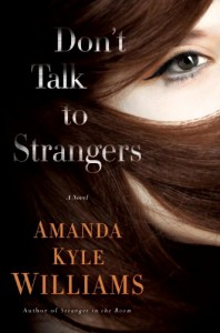 Don't Talk to Strangers: A Novel - Amanda Kyle Williams
