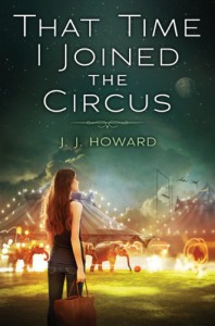 That Time I Joined the Circus - J.J. Howard