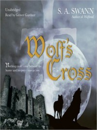 Wolf's Cross - S.A. Swann, Grover Gardner