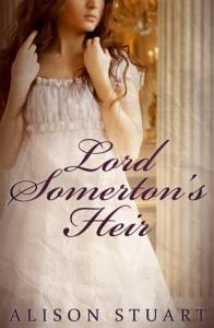 Lord Somerton's Heir - Alison  Stuart