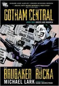 Gotham Central Book 2: Jokers and Madmen -  Michael Lark (Illustrator),  Ed Brubaker, Greg Rucka