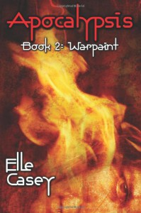 Apocalypsis: Book 2 (Warpaint) (Volume 2) - Elle Casey