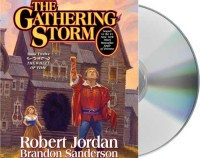 The Gathering Storm (Wheel of Time, #12; A Memory of Light, #1) - Robert Jordan, Michael Kramer, Kate Reading, Brandon Sanderson