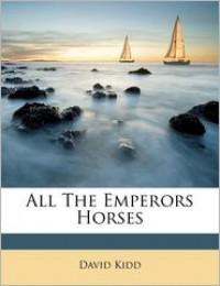 All The Emperor's Horses - David Kidd