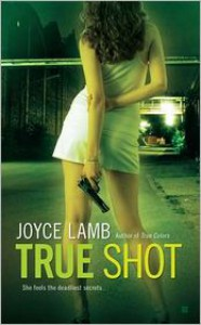 True Shot - Joyce Lamb