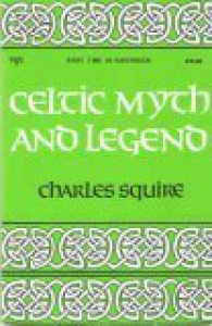 Celtic Myth and Legend (A Newcastle mythology book) - Charles Squire