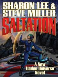 Saltation (Liaden Universe) - Steve Miller, Sharon Lee