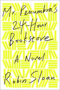 Mr. Penumbra's 24-Hour Bookstore -