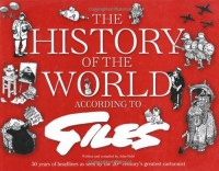 The History Of The World According To Giles: 50 Years Of Headlines As Seen By The 20th Century's Greatest Cartoonist - Express Newspapers