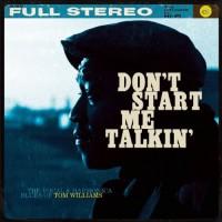 Don't Start Me Talkin' - Tom Williams
