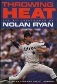 Throwing Heat - Nolan Ryan, Harvey Frommer