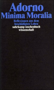 Minima Moralia. Reflexionen aus dem beschädigten Leben - Theodor W. Adorno