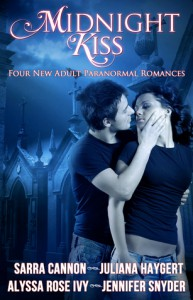 Midnight Kiss: Four New Adult Paranormal Romances - Sarra Cannon, Juliana Haygert, Alyssa Rose Ivy, Jennifer Snyder