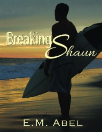 Breaking Shaun - E.M. Abel