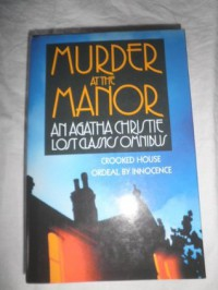 Murder at the Manor: An Agatha Christie Lost Classics Omnibus - Agatha Christie