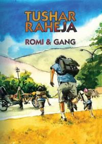 Romi and Gang - Tushar Raheja