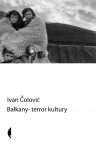 Bałkany. Terror kultury - Ivan Čolović