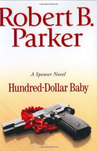 Hundred-Dollar Baby - Robert B. Parker