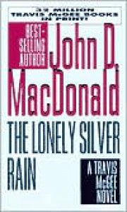 The Lonely Silver Rain (Travis McGee Series #21) - John D. MacDonald
