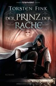 Der Prinz der Rache: Roman - Torsten Fink