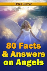 Angels, 80 Facts & Answers - Robin Bremer