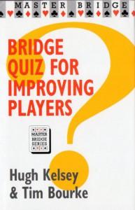 Bridge Quiz for Improving Players - Hugh Walter Kelsey, Tim Bourke