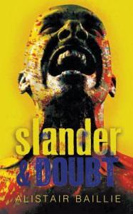 Slander & Doubt - Alistair Baillie
