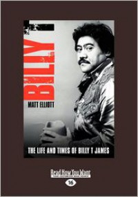 Billy T: The Life and Times of Billy T. James - Matt Elliott