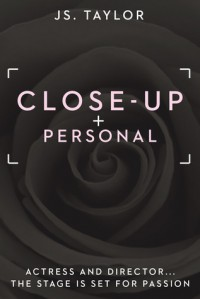 Close Up and Personal (Spotlight, #1) - J.S.  Taylor