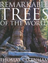 Remarkable Trees of the World - Thomas Pakenham